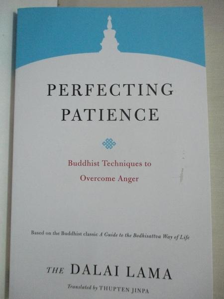【書寶二手書T1/宗教_BP6】Perfecting Patience: Buddhist Techniques to Overcome Anger