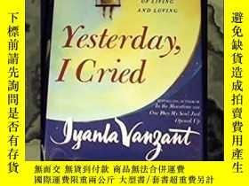 二手書博民逛書店Yesterday,罕見I Cried: Celebrating the Lessons of Living an