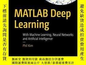 二手書博民逛書店Matlab罕見Deep Learning: With Machine Learning, Neural Netw