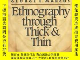 二手書博民逛書店Ethnography罕見Through Thick And ThinY362136 George E. Ma