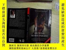 二手書博民逛書店SIN罕見TETAS NO HAY PARAISOY203004
