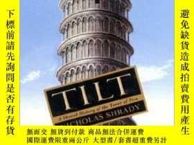 二手書博民逛書店Tilt:罕見A Skewed History of the T