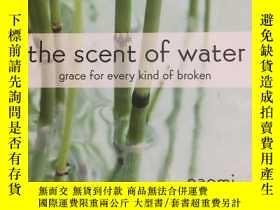二手書博民逛書店The罕見Scent of Water Grace for Ev