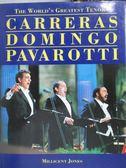 【書寶二手書T1/音樂_YJG】Worlds Greatest Tenors Carreras Domingo_Millicent Jones