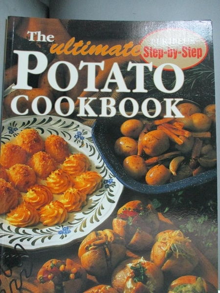 【書寶二手書T4/餐飲_YGP】The Ultimate Potato Cookbook (Periplus Step-by-Step)_Confident Cooking