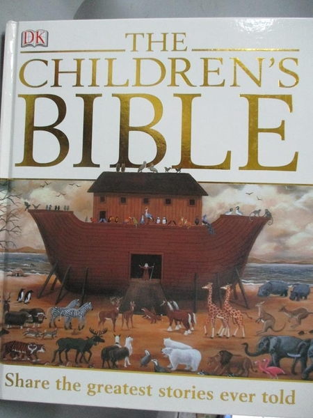【書寶二手書T1/宗教_ZEJ】The Children s Bible_ Share the Greatest Stories Ever Told_DK
