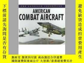 二手書博民逛書店The罕見Gatefold Collection American Combat Aircraft-美國戰機之門奇