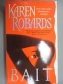 【書寶二手書T5/原文小說_NAH】Bait_Robards, Karen