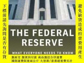二手書博民逛書店The罕見Federal Reserve: What Everyone Needs To Know?-美聯儲:每個