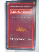 【書寶二手書T1/原文小說_ARC】For One More Day_MITCH ALBOM