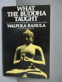 【書寶二手書T7/宗教_MKK】What the Buddha Taught-Revised and Expanded…