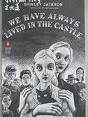 【書寶二手書T8/原文小說_HDI】We Have Always Lived in the Castle_Jackson, Shirley/ Lethem, Jonathan (INT)