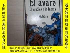二手書博民逛書店EL罕見AVARO:EL MEDICO A LA FUERZA【411】Y10970 MOLIERE EDIT