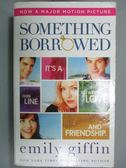 【書寶二手書T1/原文小說_KOQ】Something Borrowed_Giffin, Emily