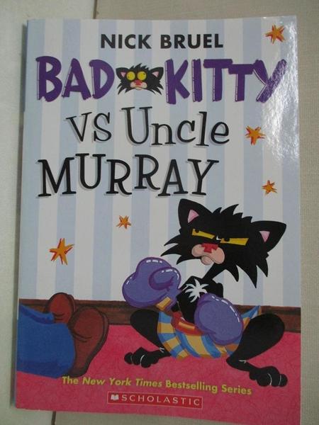【書寶二手書T1/兒童文學_CR5】Bad Kitty vs Uncle Murray: The Uproar at the Front Door