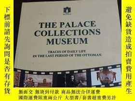 二手書博民逛書店THE罕見PALACE COLLECTIONS MUSEUM帕勒