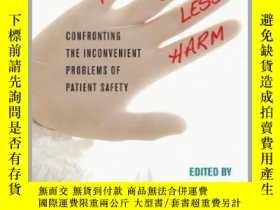 二手書博民逛書店First,罕見Do Less Harm: Confronting the Inconvenient Proble