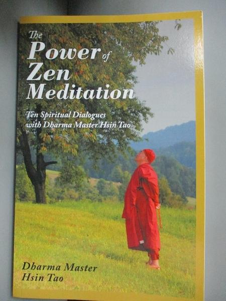 【書寶二手書T3/宗教_LAI】The Power of Zen Meditation: Ten Spiritual Dialogues With Dharma Master Hsin Tao_Tao, Hsin