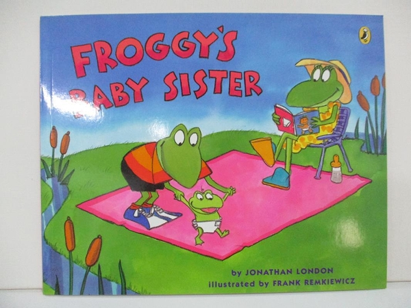 【書寶二手書T1/原文小說_D1U】Froggys Baby Sister_London, Jonathan/ Remkiewicz, Frank (ILT)