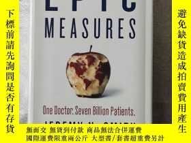 二手書博民逛書店Epic罕見Measures: One Doctor. Seven Billion Patients(史詩般的措拖