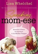 二手書《Speaking Mom-Ese: Moments of Peace and Inspiration in the Mother Tongue》 R2Y ISBN:9780785289302