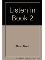 二手書博民逛書店 《Listen in Book 2》 R2Y ISBN:0534835376│DavidNunan