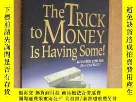 二手書博民逛書店The罕見trick to money is having so