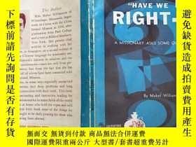 二手書博民逛書店Have罕見we no right- A missionary asks some questionsY429
