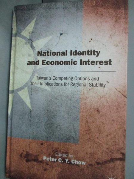 【書寶二手書T3/財經企管_XEV】National Identity and Economic Interest_Ch