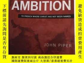 二手書博民逛書店A罕見Holy Ambition: To Preach Wher