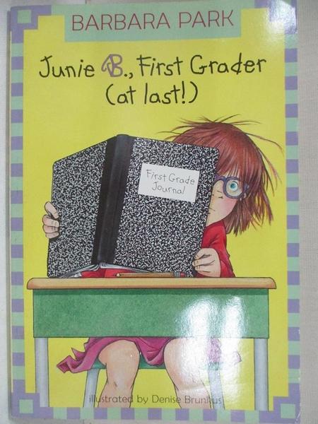 【書寶二手書T1/原文小說_IFA】Junie B., First Grader (At Last)_Park, Barbara/ Brunkus, Denise (ILT)