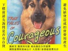 二手書博民逛書店True罕見Tales of Courageous Dogs-勇敢狗的真實故事Y346464 mattern-