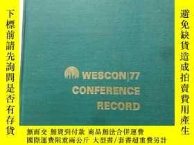 二手書博民逛書店WESCON罕見 77 Conference Record【大16開精裝 英文版】(1977年美國西部電子學會議文
