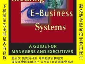 二手書博民逛書店Securing罕見E-Business Systems: A Guide for Managers and Ex