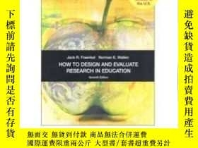 二手書博民逛書店How罕見To Design And Evaluate Research In EducationY30775