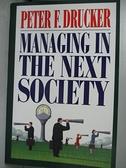 【書寶二手書T2/傳記_CGO】Managing in the Next Society_Drucker, Peter Ferdinand