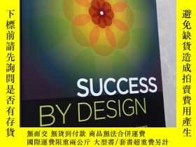 二手書博民逛書店Success罕見By Design: The Essentia