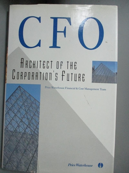 【書寶二手書T6/建築_XFC】Cfo Architect of the Corporation s Future