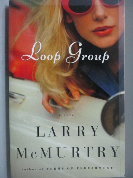 【書寶二手書T6/原文小說_OOO】Loop Group_McMurtry, Larry
