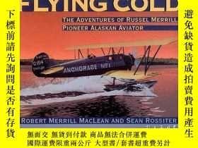 二手書博民逛書店Flying罕見Cold: The Adventures of Russel Merrill, Pioneer A