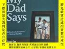 二手書博民逛書店sh罕見t My Dad SaysY275748 請看圖片 請看圖片