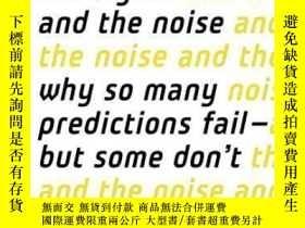 二手書博民逛書店The罕見Signal And The Noise-信號和噪音Y436638 Nate Silver Peng