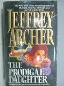 【書寶二手書T9/原文小說_MEJ】The Prodigal Daughter_Jeffrey Archer