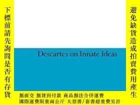 二手書博民逛書店Descartes罕見On Innate Ideas-笛卡爾論先天觀念Y436638 Deborah A. B