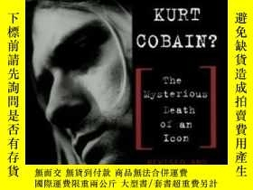 二手書博民逛書店Who罕見Killed Kurt Cobain? The Mysterious Death Of An Icon奇
