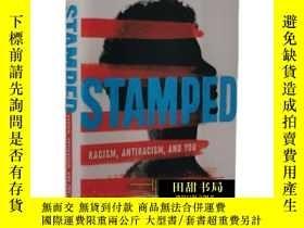 二手書博民逛書店罕見Stamped標簽Racism和Antiracism反種族主義Jason及Kendi英文原版Y130612