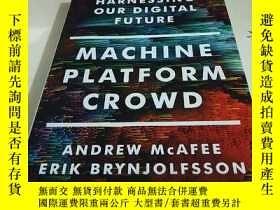 二手書博民逛書店Machine,罕見Platform, Crowd:Harnessing Our Digital Future