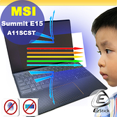 ® Ezstick MSI Summit E15 A11SCST 觸控版 適用 防藍光螢幕貼 抗藍光 (可選鏡面或霧面)