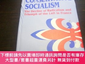 二手書博民逛書店CONSERVATIVE罕見SOCIALISM:THE DECLINE OF RADICALISM AND TRI