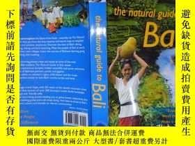二手書博民逛書店the罕見natural guide to Bali(詳見圖)Y6583 Anne Gouyon (Edito